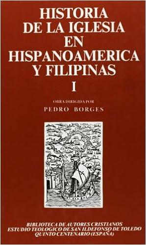 Historia de la Iglesia en Hispanoamérica y Filipinas siglos XV-XIX . I: Aspectos generales: 1 MAIOR: Amazon.es: Borges, Pedro: Libros