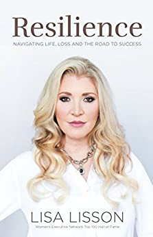 Resilience : Navigating Life, Loss, and the Road to Success by [Lisson, Lisa]