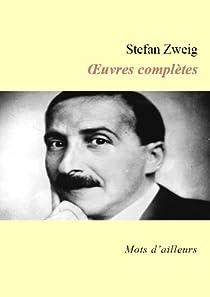 Oeuvres complètes de Stefan Zweig par Zweig