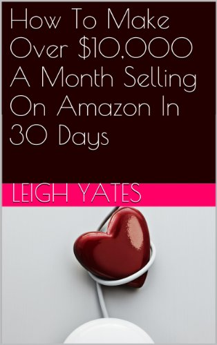 How To Make Over $10,000 A Month Selling On Amazon In 30 Days