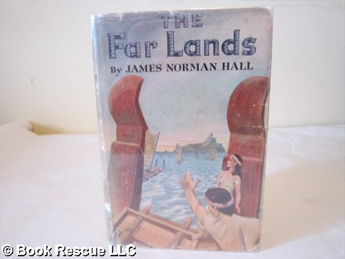 The Far Lands by James Norman Hall