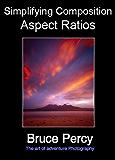Simplifying Composition - Aspect Ratios