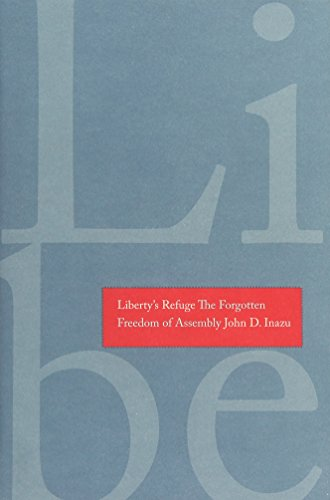 Liberty's Refuge: The Forgotten Freedom of Assembly