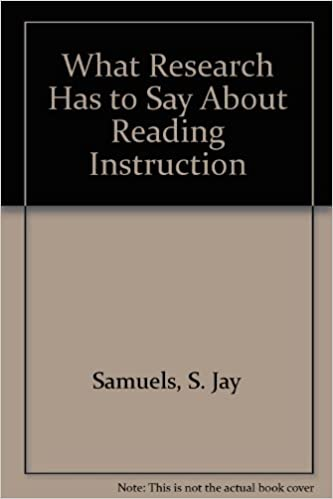 What Research Has To Say About Reading Instruction S Jay Samuels