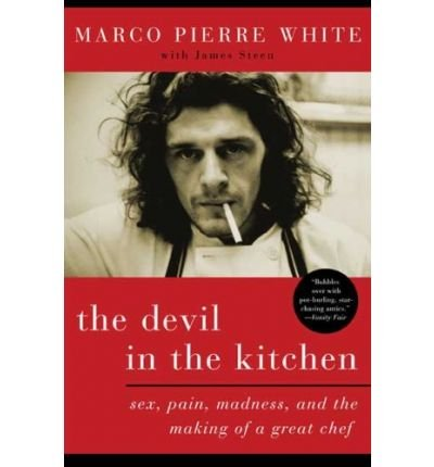 The Devil in the Kitchen: Sex, Pain, Madness, and the Making of a Great Chef (Paperback) - Common