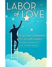 Labor of Love: A Spiritual Companion for Servant Leaders