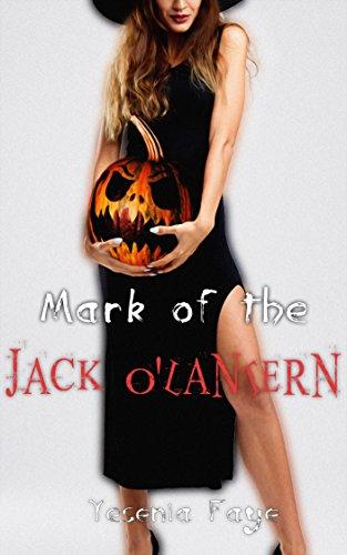 Mark of the Jack O'Lantern: A Halloween -