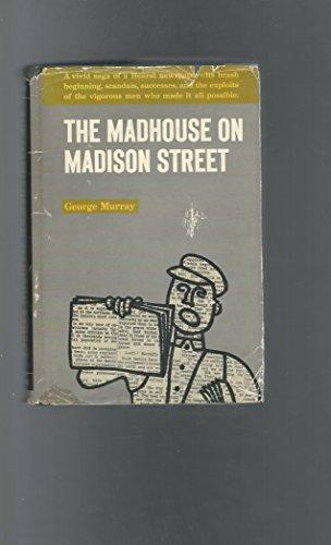 The Madhouse on Madison Street