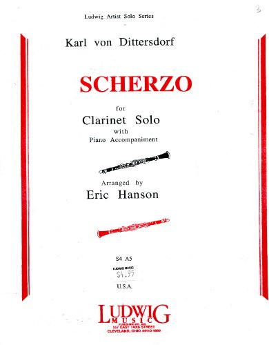 (Scherzo for Clarinet Solo with Piano Acc. Dittersdorf / Hanson Ludwig Music S4A5)
