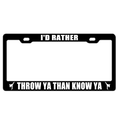 RAEDGEC I'd Rather Throw Ya Than Know Ya Martial Arts Judo Aluminum Metal License Plate Frame Tag with Chrome Screw Caps - Car License Plate Covers for US Vehicles ()