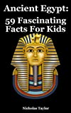 Ancient Egypt: 59 Fascinating Facts For Kids