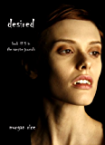 Desired (Book #5 in the Vampire Journals)