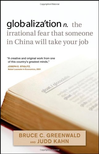 globalization: n. the irrational fear that someone in China will take your job (Special Calls Someone)