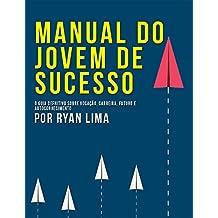 Manual do Jovem de Sucesso: Guia Definitivo Sobre Vocação, Carreira e Futuro