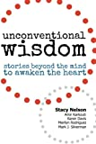 img - for Unconventional Wisdom: Stories Beyond The Mind To Awaken The Heart book / textbook / text book
