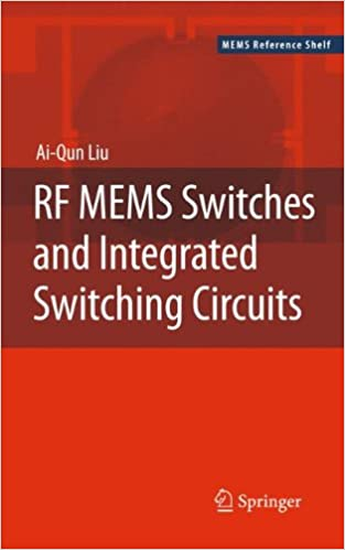 RF MEMS Switches and Integrated Switching Circuits (MEMS Reference ...