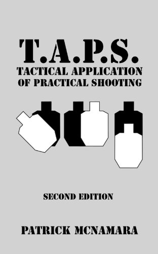 T.A.P.S. : Tactical Application of Practical Shooting