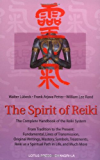 The Spirit of Reiki: From Tradition to the Present Fundamental Lines of Transmission, Original Writings, Mastery…