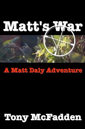 Matt's War (Matt Daly Adventures) (Volume 1)
