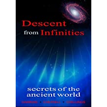 Descent from Infinities, Secrets of the Ancient World
