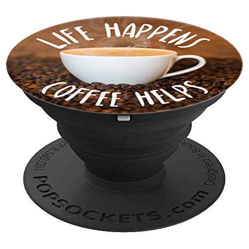 Life Happens Coffee Helps Coffee Mug and Beans Background - PopSockets Grip and Stand for Phones and - Mug Background