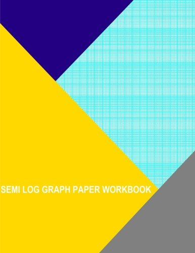 Semi Log Graph Paper Workbook: 120 Divisions 5Th 10Th Accent By 7