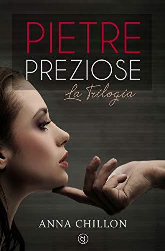 Pietre Preziose (Trilogia Completa) (Italian Edition)