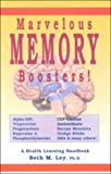 img - for Marvelous Memory Boosters: Recharge Your Brain With Special Nutrients Proven to Boost Your Brain Power (Health Learning Handbook) by Beth M. Ley (1999-11-01) book / textbook / text book