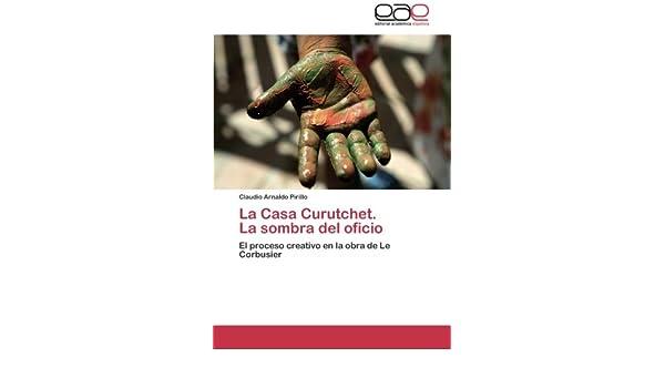 Amazon.com: La Casa Curutchet. La sombra del oficio: El ...