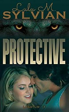 Protective (Legatum Book 1)