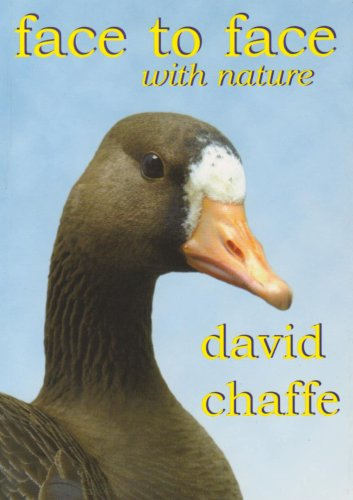 Face to Face with Nature David Ronald John Chaffe