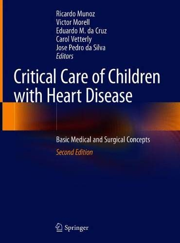 - Critical Care of Children with Heart Disease: Basic Medical and Surgical Concepts