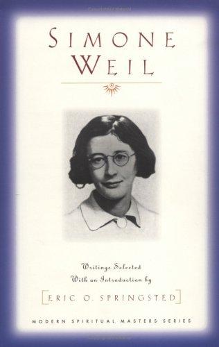 Simone Weil (Modern Spiritual Masters Series): Selected Writings (Modern Spiritual Masters)