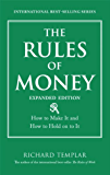 The Rules of Money: How to Make It and How to Hold on to It, Expanded Edition (Richard Templar's Rules)