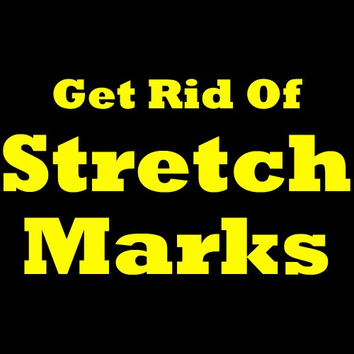 How To Get Rid Of Stretch Marks: Learn How To Remove Stretch Marks And Discover Some Great Stretch Mark Removal Ways! (How To Remove Some compare prices)