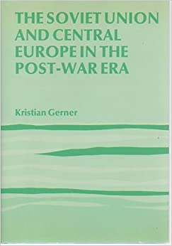 Book The Soviet Union and Central Europe in the Post-War Era: A Study in Precarious Security