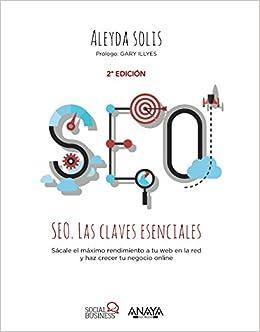 Resultado de imagen de SEO. Las Claves Esenciales (Aleyda Solís)