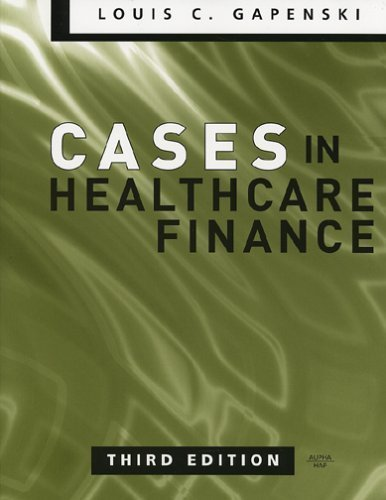 Cases in Healthcare Finance 3RD EDITION