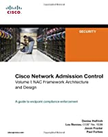 Cisco Network Admission Control, Volume I: NAC Framework Architecture and Design Front Cover