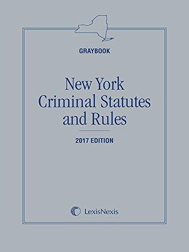 New York Criminal Statutes & Rules Graybook 2017 Edition