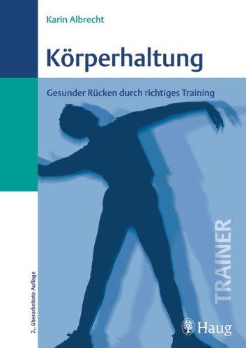 Körperhaltung: Gesunder Rücken durch richtiges Training