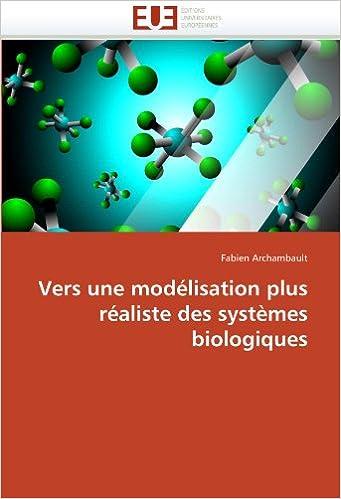 Vers une modélisation plus réaliste des systèmes biologiques (Omn.Univ.Europ.)