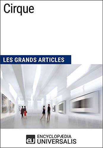 Cirque: Les Grands Articles D'Universalis (French Edition)