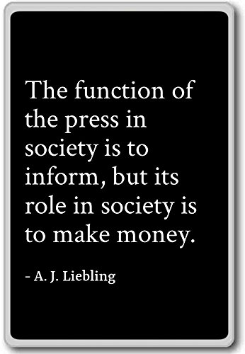 The function of the press in society is to i... - A. J. Liebling - quotes fridge magnet, Black (Functions Of The Press In The Society)