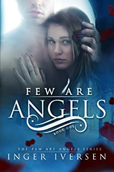 Few Are Angels(Volume 1) by [Iversen, Inger]