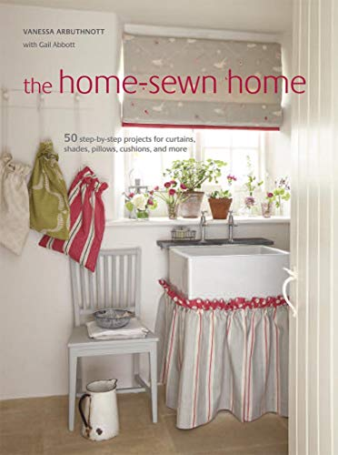 - The Home-Sewn Home: 50 projects for curtains, shades, pillows, cushions, and more