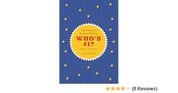 Who's #1?: The Science of Rating and Ranking: Amy N  Langville, Carl