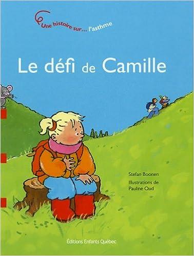 Livres en anglais gratuits à télécharger Le défi de Camille : L'asthme by Stefan Boonen PDF FB2 iBook