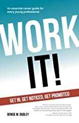 Happiness, success and fulfillment. Isn't it what we're all asking for?And when you're new to the work world, or beginning a new career path, that's most certainly the dream--Work It! shows you how to achieve it. Work It! seeks to help young ...