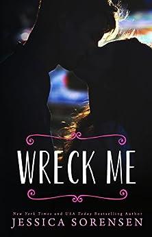 Wreck Me: A Novel (Nova Series Book 4) by [Sorensen, Jessica]